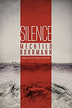 Silence by [Borrmann, Mechtild]