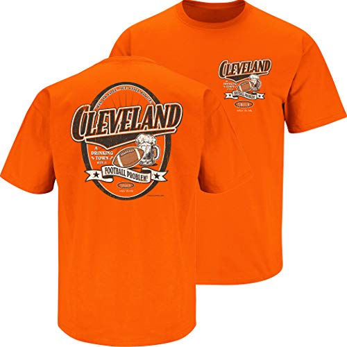 Cleveland Football Fans. Cleveland a Drinking Town with a Football Problem. Orange T-Shirt (Sm-5X) (Short Sleeve, Large)
