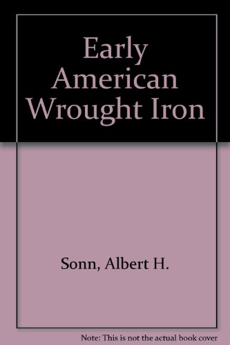 Early American Wrought Iron, 3 volumes in (Early Iron)
