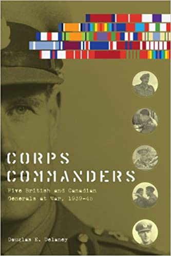 Book Corps Commanders: Five British and Canadian Generals at War, 1939-45 (Studies in Canadian Military History)