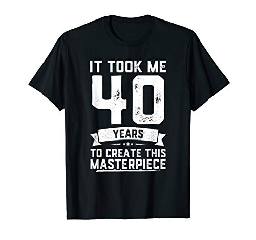 Funny 40 Years Old Joke T-Shirt 40th Birthday Gag Gift Idea ()