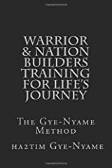 Warrior & Nation Builders Training For Life's Journey: The Gye-Nyame Method Paperback