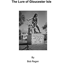 The Lure of Gloucester Isle