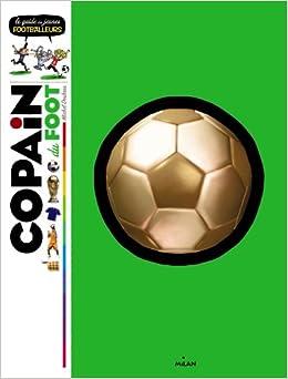 Copain du foot: le guide des jeunes footballeurs