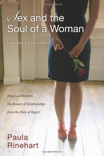 Sex and the Soul of a Woman: How God Restores the Beauty of Relationship from the Pain of Regret