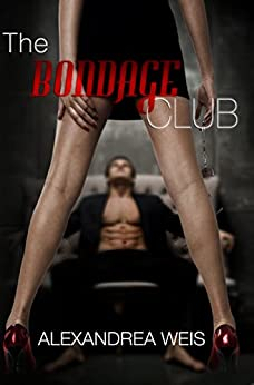 The Bondage Club (Cover to Cover Series Book 3) by [Weis, Alexandrea]