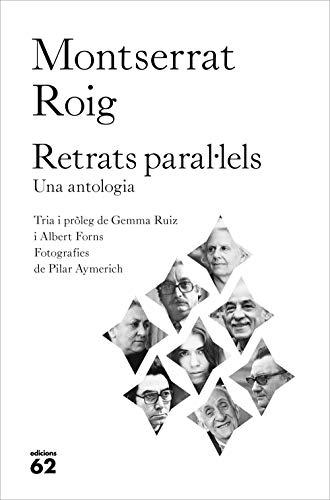 Retrats paral·lels: Una antologia (Llibres a l'Abast) por Montserrat Roig
