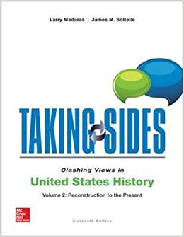Book Taking Sides: Clashing Views in United States History, Volume 2: Reconstruction to the Present