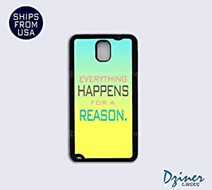Galaxy Note 3 Case - Everything Happens For A Reason Quote