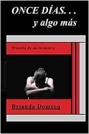 Once dias. . . y algo mas: Amazon.es: Brianda Domecq: Libros