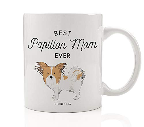 (Best Papillon Mom Ever Coffee Tea Mug Gift Idea for Mother Mommy Mama Tan Toy Papillon Lapdog Family Dog Shelter Rescue 11oz Ceramic Beverage Cup Christmas Mother's Day Present by Digibuddha DM0493)