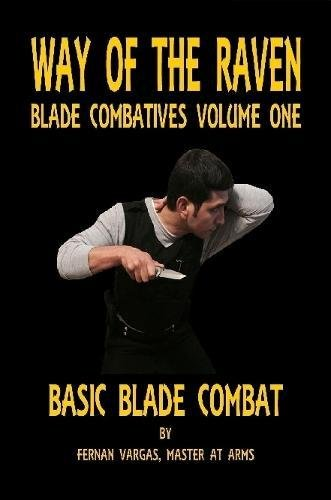 Way of the Raven Blade Combatives Volume One: Basic Blade Combatives