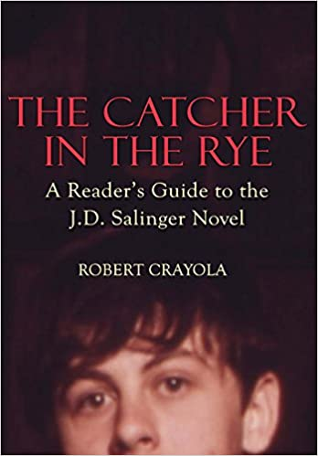 The Catcher in the Rye: A Reader's Guide to the J.D.