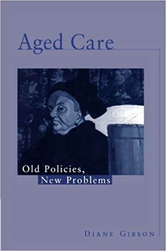 Book Aged Care: Old Policies, New Problems by Diane Gibson (1998-04-09)