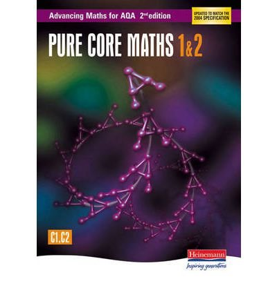 Download [(Advancing Maths for AQA: Pure Core 1 & 2 (C1 & C2) )] [Author: Sam Boardman] [Jul-2004] PDF