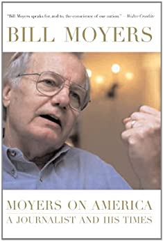 Moyers on America: A Journalist and His Times by [Moyer, Bill]