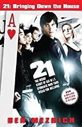 [ 21: BRINGING DOWN THE HOUSE: THE INSIDE STORY OF SIX M.I.T. STUDENTS WHO TOOK VEGAS FOR MILLIONS ] BY Mezrich, Ben ( Author ) [ 2008 ] Paperback