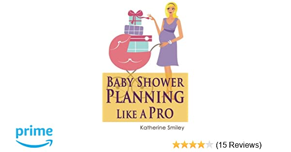 Baby Shower Planning Like A Pro A Step By Step Guide On How To Plan
