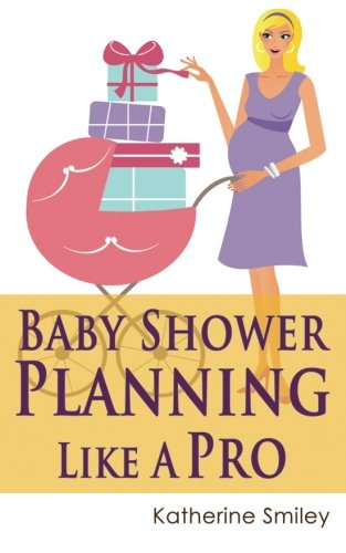 Baby Shower Planning Like A Pro: A Step-by-Step Guide on How to Plan & Host the Perfect Baby Shower. Baby Shower Themes, Games, Gifts Ideas, & Checklist Included]()