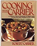 Cooking with Carrier, Robert Carrier, 0894790595