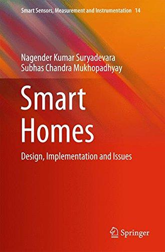 Smart Homes: Design, Implementation And Issues (Smart Sensors, Measurement And Instrumentation)