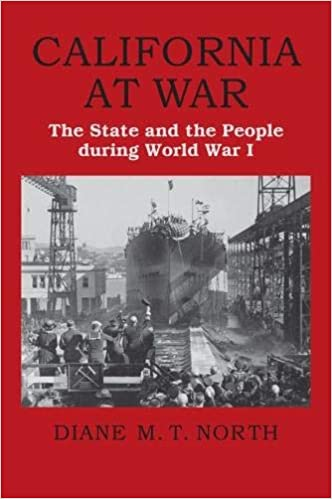 a0b585a4afcb7 California at War: The State and the People during World War I ...