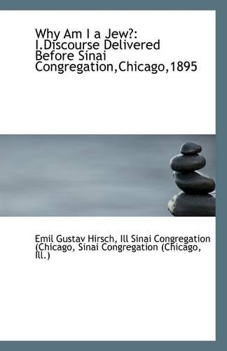 Download Why Am I a Jew?: I.Discourse Delivered Before Sinai Congregation,Chicago,1895 pdf