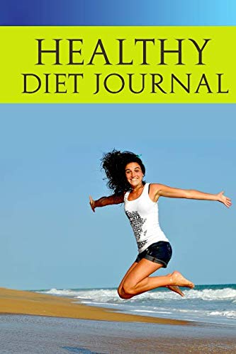 Healthy Diet Journal: Keep track of all your canning recipes and secrets (Recipe For Pickled Green Tomatoes And Peppers)