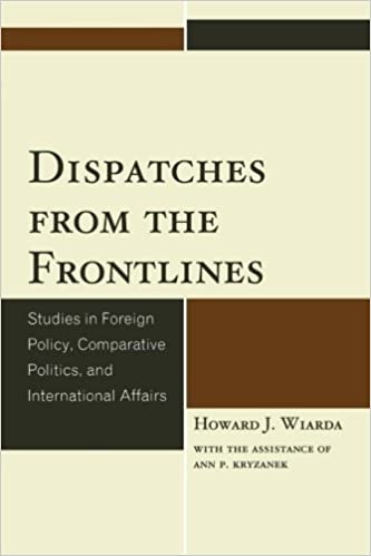 e-Books in kindle store Dispatches from the Frontlines: Studies in Foreign Policy, Comparative Politics, and International Affairs 0761862765 PDF DJVU