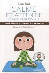 Calme et attentif comme une grenouille : La méditation pour les enfants... avec leurs parents (1CD audio)