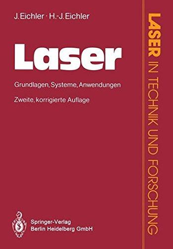 Laser: Grundlagen · Systeme · Anwendungen (Laser in Technik und Forschung)