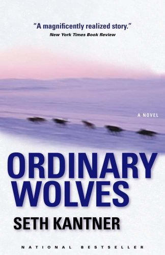 Ordinary Wolves: A Novel