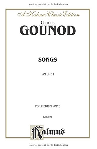 Songs Volume 1-For Medium Voice (Kalmus Edition)  [Charles Gounod - Charles François] (Tapa Blanda)