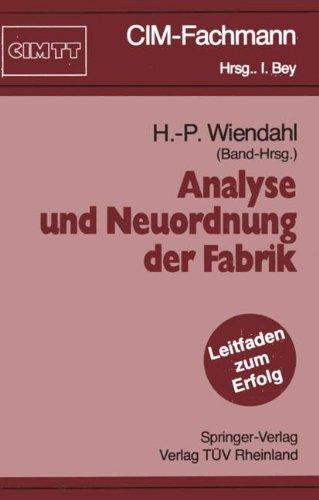 Analyse und Neuordnung der Fabrik (C.I.M.-Fachmann) (German Edition)