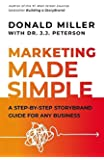 Marketing Made Simple: A Step-by-Step StoryBrand for Any Business
