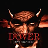 Devil Came to Me by Dover (1999-05-31) offers