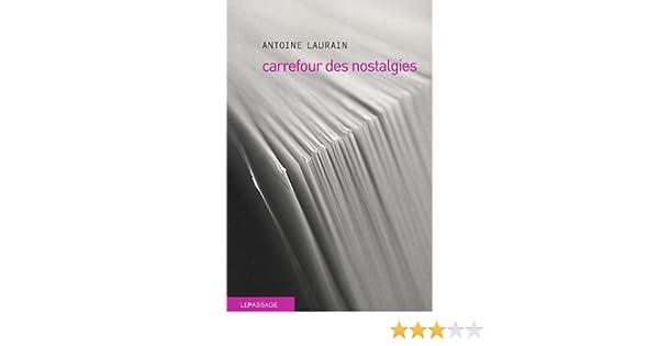 Carrefour des nostalgies: Laurain Antoine: 9782847421385 ...