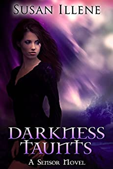 Darkness Taunts: Book 2 (Sensor Series) by [Illene, Susan]