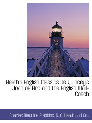 Heath's English Classics De Quincey's Joan of Arc and the English Mail-Coach