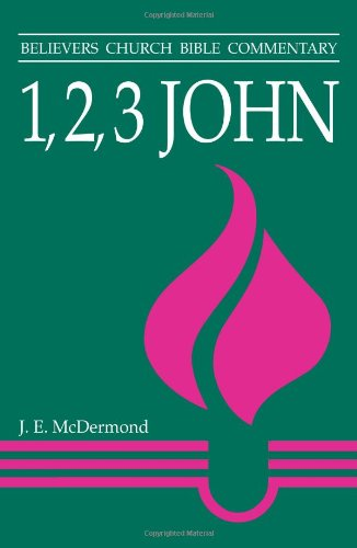 1 2 3 John: Believers Church Bible Commentary Series