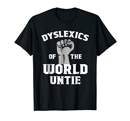 Dyslexics Of The World Untie Funny Dyslexia Awareness TShirt (Dyslexics Of The World Untie T Shirt)