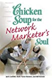 Chicken Soup for the Network Marketer's Soul
