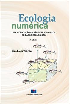 Ecologia Numérica. Uma Introdução Á Análise Multivariada de Dados Ecológicos
