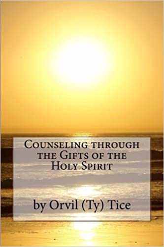 Amazon counseling through the gifts of the holy spirit amazon counseling through the gifts of the holy spirit 9781492749332 orvil l tice books negle Image collections