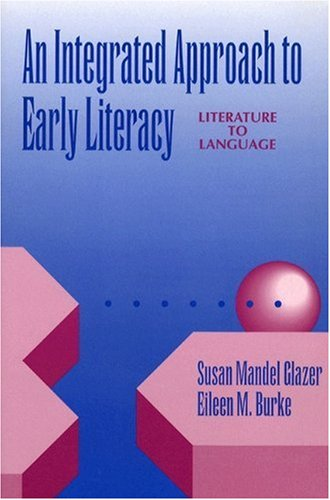 An Integrated Approach to Early Literacy: Literature to Language