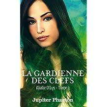 La gardienne des clefs (Akalie O'Lys t. 3) (French Edition)