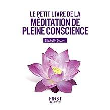 Le Petit livre de la méditation de pleine conscience (French Edition)