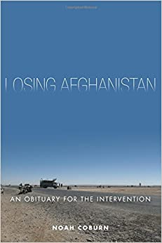 Losing Afghanistan: An Obituary for the Intervention
