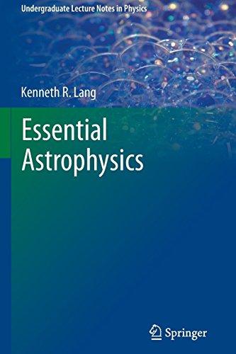 Essential Astrophysics (Undergraduate Lecture Notes in Physics) ()