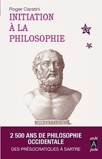 Initiation à la philosophie par Caratini